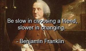 Benjamin franklin, quotes, sayings, friend, wisdom, famous ...