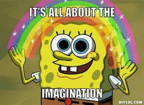 It's All About The , Imagination