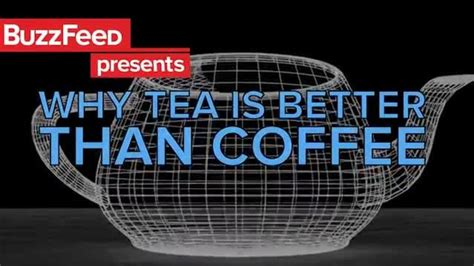 Both tea and coffee are good beverages but it is essential to know which one is the healthier option. Why Tea Is Obviously Better Than Coffee - Blick