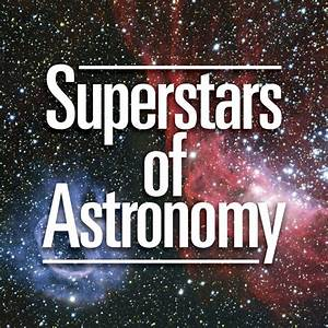 Superstars of Astronomy: Garik Israelian - Astronomy ...