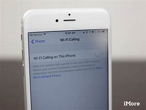 how to enable wi fi calling on your iphone imore With documents and data iphone 6 plus