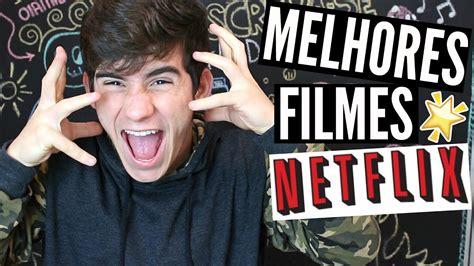 MELHORES FILMES DA NETFLIX!! - YouTube