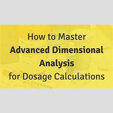 How To Master Advanced Dimensional Analysis For Dosage Calculations  Nursing School Of Success
