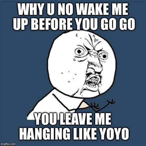 Why You No Meme - y u no meme imgflip