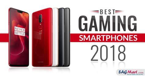 10 best gaming smartphones 2018 sagmart