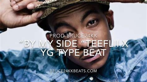 """Teeflii X Yg Type Beat"""" By My Side """" Prod Bruce24kk Youtube"""