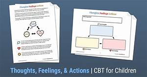 Cbt For Kids  Thoughts  Feelings   U0026 Actions  Worksheet