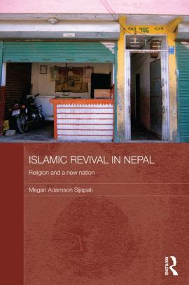 Islamic Revival In Nepal Religion And A New Nation By