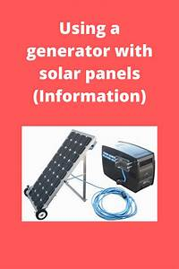 Using A Generator With Solar Panels  Information