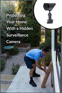 Protecting Your Home With A Hidden Surveillance Camera