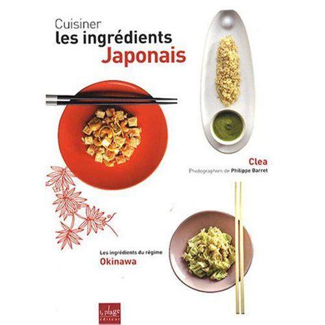 apprendre à cuisiner japonais cuisiner les ingrédients japonais livre de clea à