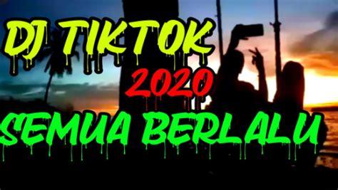 Tik tok songs 2020 * tiktok 2020 * tiktok hits download. Download Lagu Dj Semua Berlalu Tik Tok Viral Terbaru 2020 Mp3 - DJ POPULER