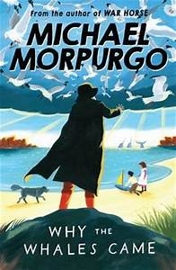 Why the Whales Came : Michael Morpurgo : 9781405229258