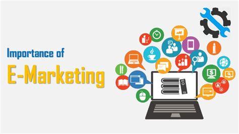 E Marketing by Importance Of E Marketing
