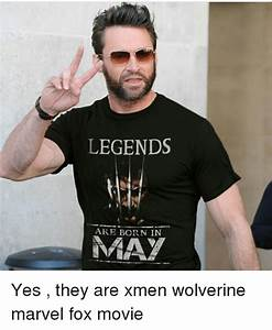LEGENDS ARE BORN IN MAY Yes They Are Xmen Wolverine Marvel
