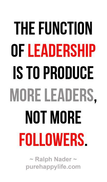 leadership quote  function  leadership   produce