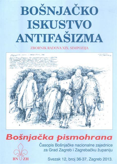 BOŠNJAČKO ISKUSTVO ANTIFAŠIZMA: zbornik radova XIX. simpozija