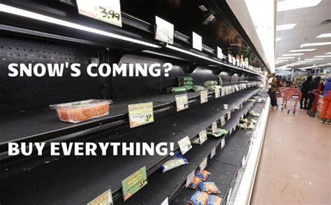 Grocery Store Meme - snowstorm grocery meme dump a day