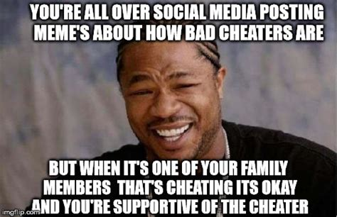 Cheating Meme - hypocrites when cheating is okay imgflip