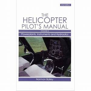 Helicopter Pilot U0026 39 S Manual Vol 2  Powerplants  Instruments