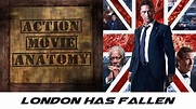 London Has Fallen (2016) Review | Action Movie Anatomy ...