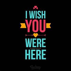 I wish you were here Peecheey