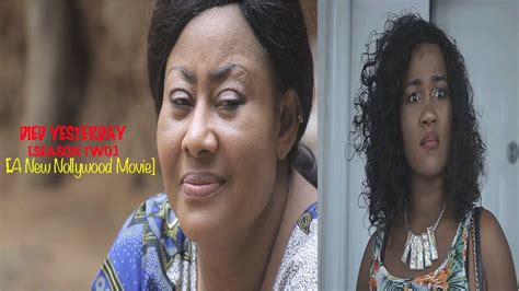 celebrity news yesterday died yesterday 2 new 2018 latest nollywood movie