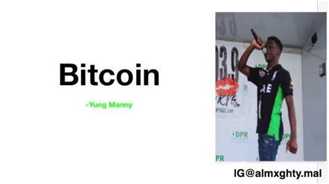 2016.07.11 17:01 bitcoinallbot lyrics bitcoin beezy. Bitcoin- Yung Manny (Lyrics) - YouTube