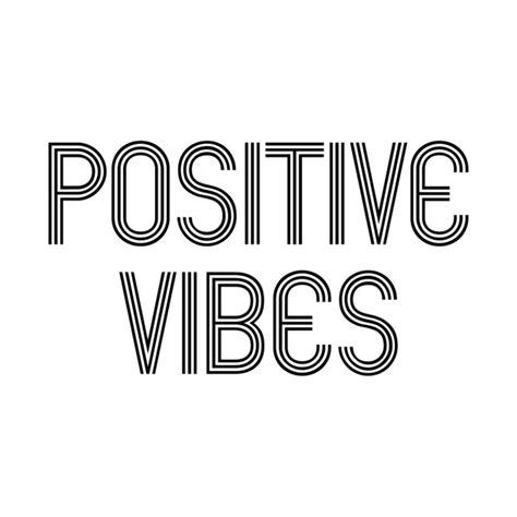 positive vibes positive vibes t shirt teepublic