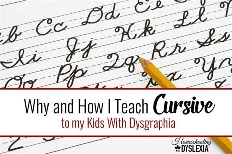 Why And How I Teach Cursive To My Kids With Dysgraphia  Homeschooling With Dyslexia