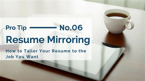 Tailor Your Resume by How To Tailor Your Resume To The You Really Want