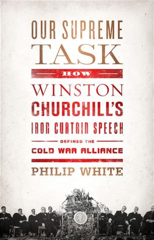 Iron Curtain Speech Cold War Definition by Our Supreme Task How Winston Churchill S Iron Curtain
