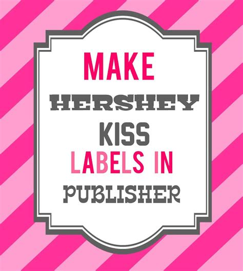 Hershey Labels Template how to make hershey labels in publisher