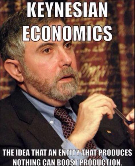 Economics Meme - keynesian economics almost everyone knows better but almost no one can resist catallaxy files