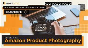 Amazon Product Photography: Advanced Methods for Increased Sales