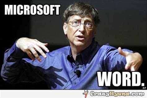 Microsoft Word Meme - bill gates gangster moves funny picture