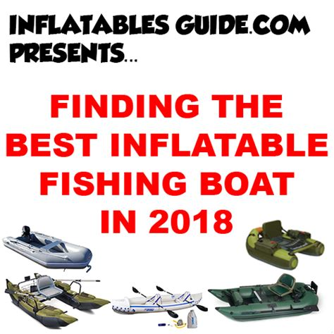 Best Fishing Boat Brands 2018 by What Are The Best Inflatable Fishing Boats Buying Guide