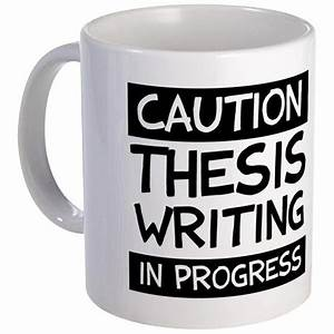 Thesis Writing in Progress Mug by phdstore