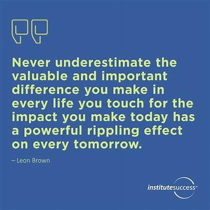 Difference Today Touch Impact Never Important Every