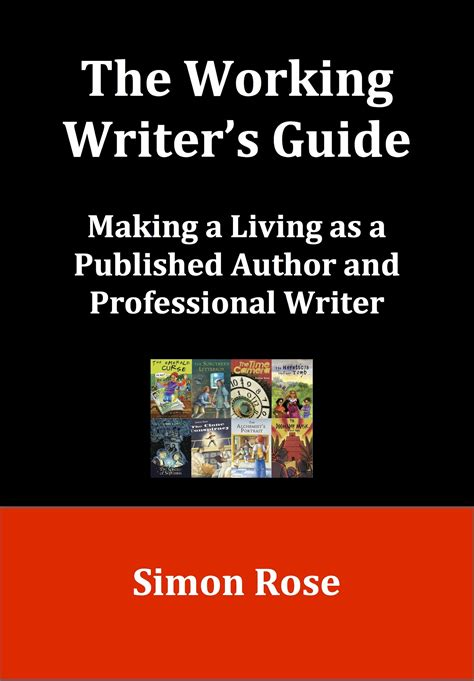 The Working Writer's Guide  Simon Rose  Simon Rose