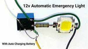 Make A 12v Automatic Emergency Light Circuit With Auto