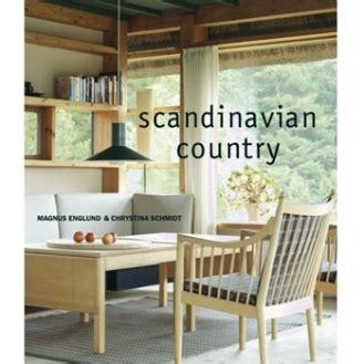 Scandinavian Modern Country by Book Review Scandinavian Country By Magnus Englund And