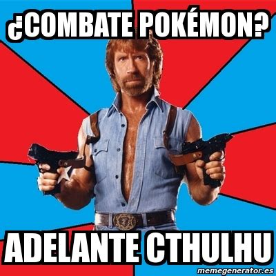 Chuck Norris Pokemon Memes - meme chuck norris 191 combate pok 233 mon adelante cthulhu 1886754
