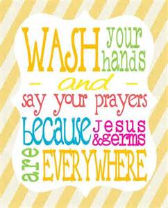 Wash Your Hands Because Jesus and Germs Are Everywhere