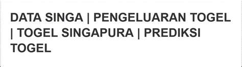 Data Singa, Pengeluaran Togel, Togel Singapura, Prediksi ...