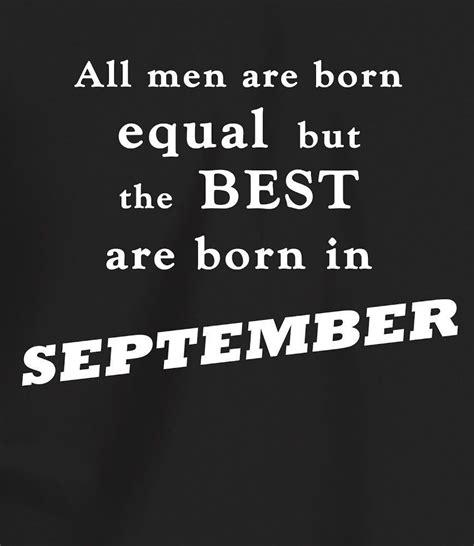 men  born  september september born quotes
