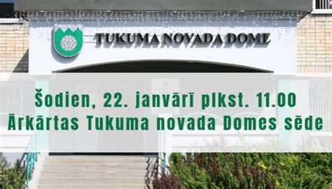 Ārkārtas Tukuma novada Domes sēde 22. janvārī