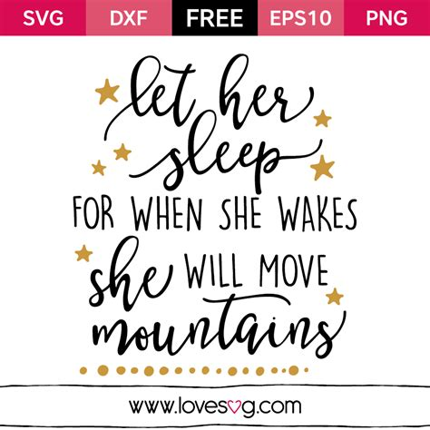 Let her sleep for when she wakes she will move mountains   Lovesvg.com