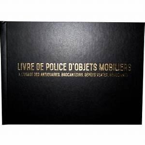 Registre De Police : registre sp cial antiquaire brocanteur livre de police d 39 objets mobiliers registre de ~ Medecine-chirurgie-esthetiques.com Avis de Voitures