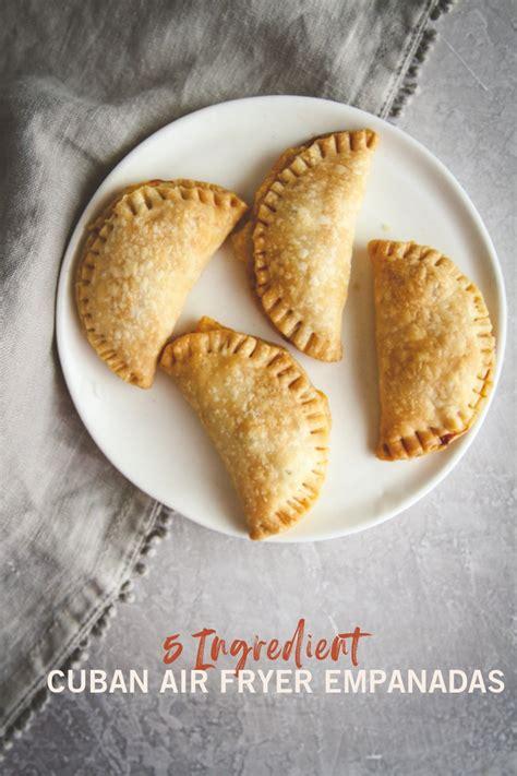empanadas fryer air cuban ingredient recipes recipe fried sweetphi food sandwich journal club